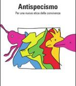 Antispecismo. Per una nuova etica della convivenza