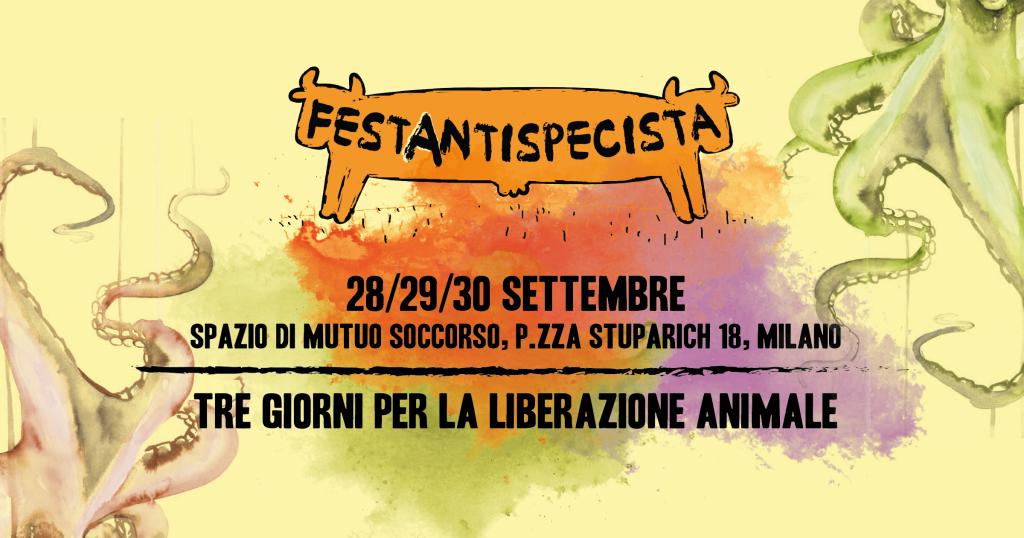 Spazio di Mutuo Soccorso - Festa antispecista 2018 - XIII edizione - 28, 29, 30 settembre @ Milano | Lombardia | Italia