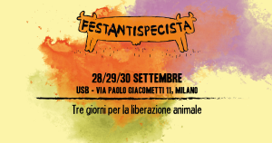 USB, Milano - Festa antispecista 2018 - XIII edizione - programma del 29 settembre @ USB | Milano | Lombardia | Italia